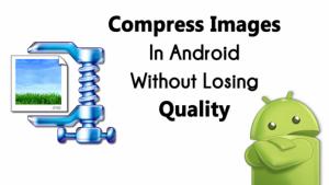 Cómo comprimir imágenes en Android sin perder calidad