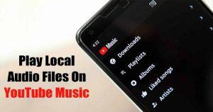 Cómo reproducir archivos de audio locales en YouTube Música en Android