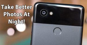 15 consejos útiles para tomar mejores fotos por la noche con un teléfono Android