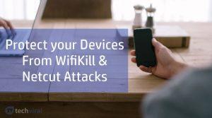 Cómo proteger su dispositivo de los ataques WifiKill y Netcut