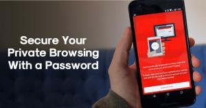 Cómo asegurar su navegación privada con una contraseña en Android