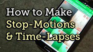 Cómo crear vídeos de Stop Motion y TimeLapse en Android