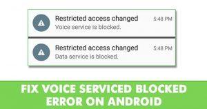Cómo arreglar el error $0027El servicio de voz cambiado de acceso restringido está bloqueado$0027.